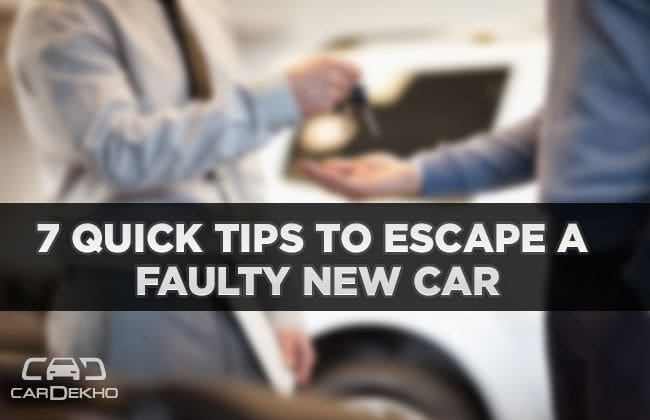 7 quick tips to escape a faulty new car