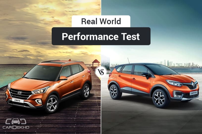Hyundai Creta 2018 వర్సెస్ Renault Captur: Real-World Performance Comparison