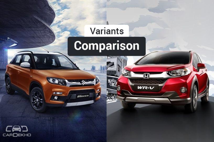 Maruti Vitara Brezza vs Honda WR-V: Variants Comparison