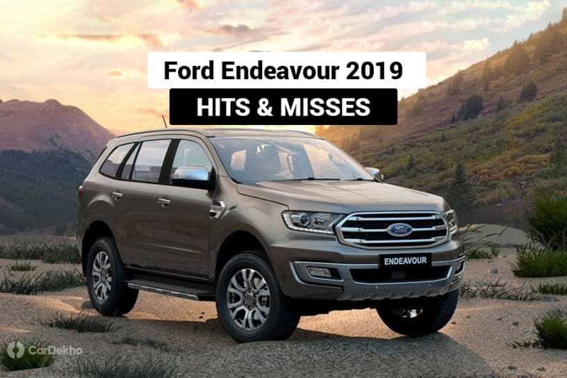 Ford Endeavour 2019: Hits & Misses