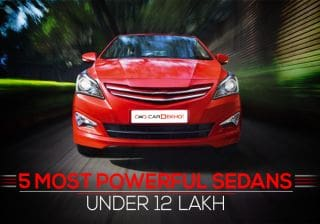Need Power But Low On Budget? Check Out 5 Most Powerful Sedans Under 12 Lakh