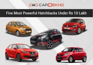 5 Most Powerful Hatchbacks Under Rs 10 Lakh