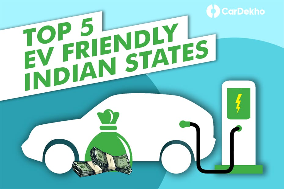 Top EV-friendly States In India That Offer The Best Incentives To Electric Car Buyers